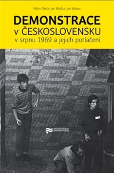 Demonstrace v Československu v srpnu 1969 a jejich potlačení - Kolektiv