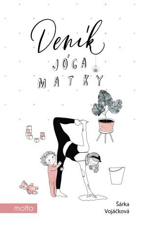 Deník jóga matky - Šárka Konečná Vojáčková