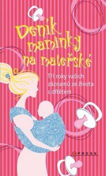 Deník maminky na mateřské - Ivana Auingerová