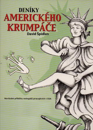 Deníky amerického krumpáče - David Špidlen