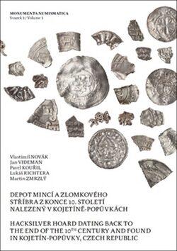 Depot mincí a zlomkového stříbra z konce 10. století nalezený v Kojetíně–Popůvkách - Kolektiv