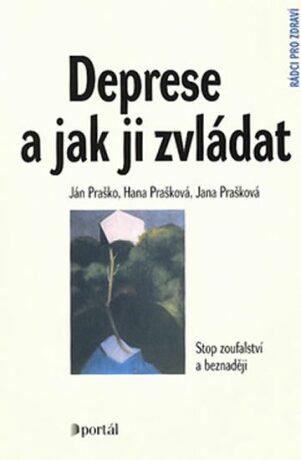 Deprese a jak ji zvládat - Ján Praško