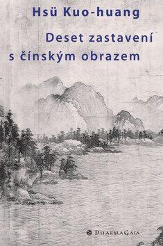 Deset zastavení s čínským obrazem - Hsü Kuo-huang