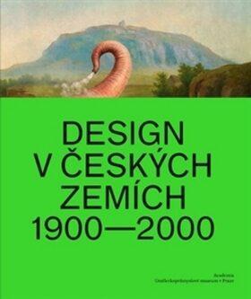 Design v českých zemích 1900 - 2000 - Radim Vondráček, Iva Knobloch
