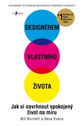 Designérem vlastního života (Jak si navrhnout spokojený život na míru) - Bill Burnett, Dave Evans