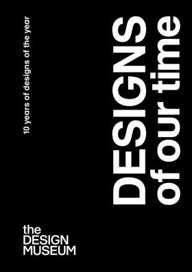 Designs of our Time: 10 Years of Designs of the Year - Cortes Favis