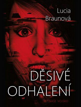 Děsivé odhalení - Lucia Braunová,