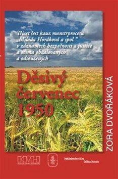 Děsivý červenec 1950 - Zora Dvořáková