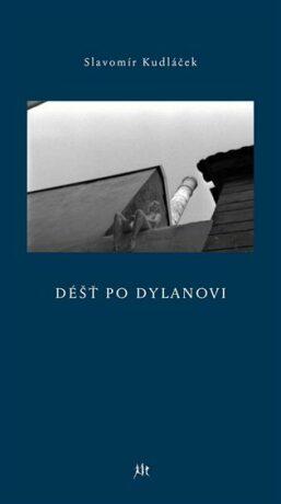 Déšt po Dylanovi - Slavomír Kudláček