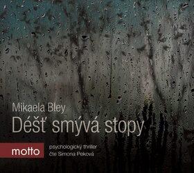 Déšť smývá stopy - Mikaela Bley