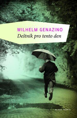 Deštník pro tento den - Genazino Wilhelm