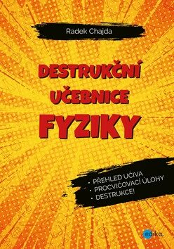 Destrukční učebnice fyziky - Radek Chajda