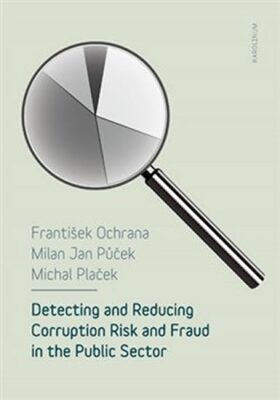 Detecting and reducing corruption risk and fraud in the public sector - František Ochrana