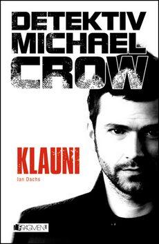 Detektiv Michael Crow – Klauni - Ian Dachs