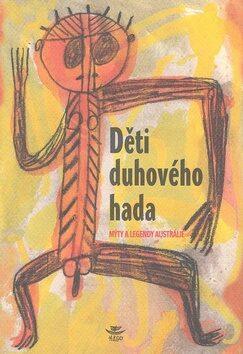 Děti Duhového hada - Radoslav Valeš,