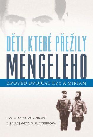 Děti, které přežily Mengeleho - Eva Mozesová Korová, Lisa Rojanyová Buccieriová - e-kniha