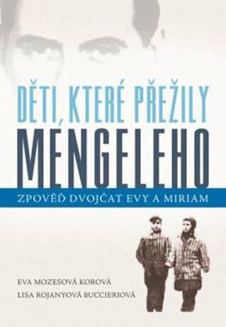 Děti, které přežily Mengeleho - Eva Mozesová Korová, Lisa Rojanyová Buccieriová