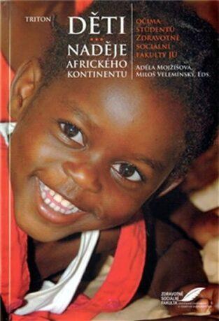 Děti - naděje afrického kontinentu - Miloš Velemínský, Adéla Mojžíšová