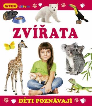 Děti poznávají Zvířata - kolektiv autorů