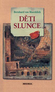 Děti slunce - Bernhard von Muecklich