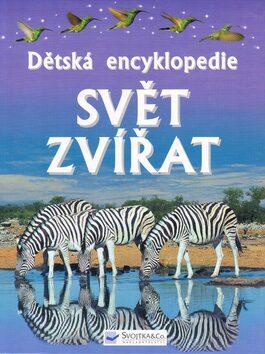 Dětská encyklopedie Svět zvířat - Paul Dowswell