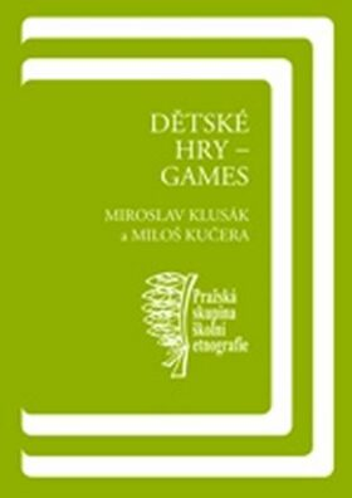 Dětské hry - games - Miloš Kučera, Miroslav Klusák