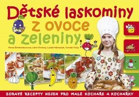 Dětské laskominy z ovoce a zeleniny - Pavla Šmikmátorová