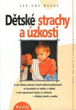 Dětské strachy a úzkosti - Jan-Uwe Rogge
