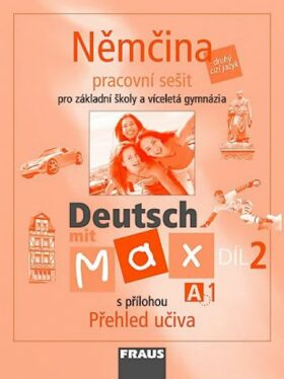 Němčina Deutsch mit Max A1/díl 2 - Olga Fišarová, Milena Zbranková