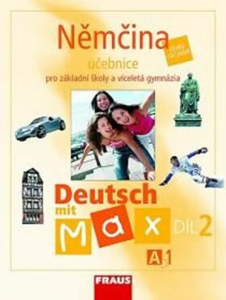 Němčina A1/díl 2 Učebnice Deutsch mit Max - Olga Fišarová, Milena Zbranková