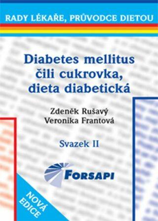 Diabetes mellitus čili cukrovka, dieta diabetická - Rušavý Zdeněk, Frantová Veronika