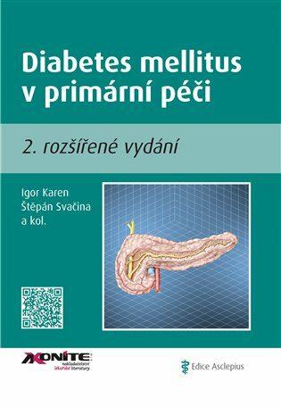 Diabetes mellitus v primární péči II. - Štěpán Svačina, Igor Karen