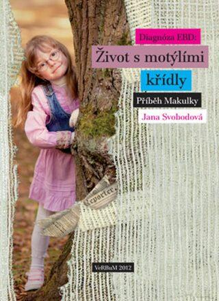 Diagnóza EBD: Život s motýlími křídly - Jana Svobodová
