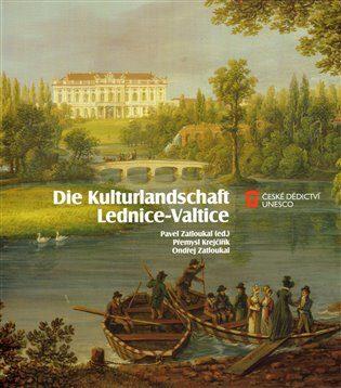 Die Kulturlandschaft Lednice-Valtice - Kolektiv