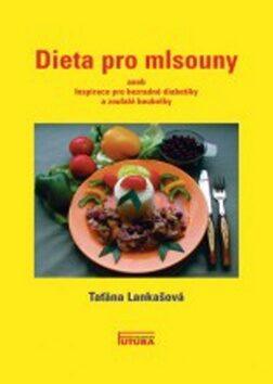 Dieta pro mlsouny - Taťána Lankašová