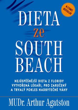 Dieta ze South Beach - Agatston Arthur MUDr.