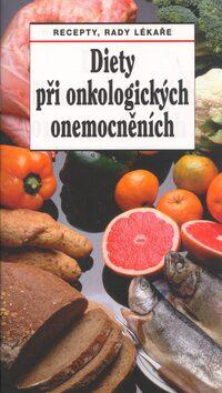 Diety při onkologických onemocněních - Jaroslav Hejzlar, Jana Dresslerová