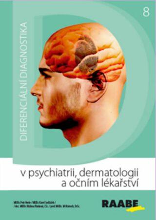 Diferenciální diagnostika v psychiatrii, dermatologii a očním lékařství - Petr Herle