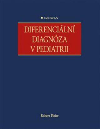Diferenciální diagnóza v pediatrii - Ploier Robert
