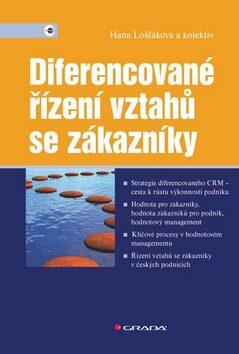 Diferencované řízení vztahů se zákazníky - Hana Lošťáková