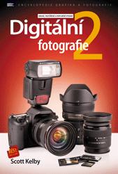 Digitální fotografie 2 – druhé, rozšířené a doplněné vydání - Scott Kelby