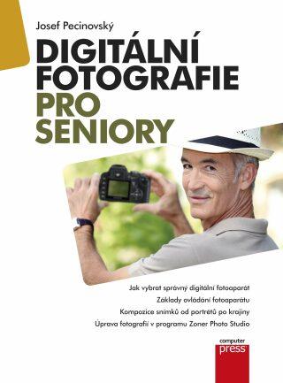 Digitální fotografie pro seniory - Josef Pecinovský - e-kniha