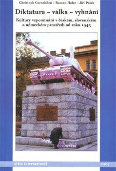 Diktatura - válka - vyhnání - Kolektiv