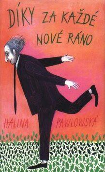 Díky za každé nové ráno - Halina Pawlowská