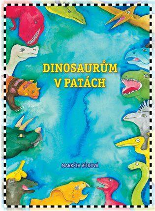 Dinosaurům v patách - Markéta Vítková