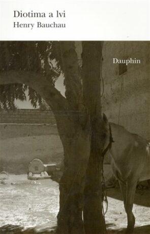Diotima a lvi - Henry Bauchau