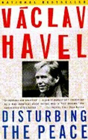 Disturbing the Peace - Václav Havel