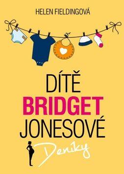 Dítě Bridget Jonesové - Helen Fielding