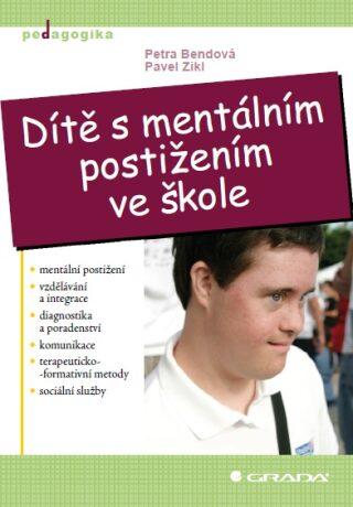 Dítě s mentálním postižením ve škole - Petra Bendová, Pavel Zikl - e-kniha