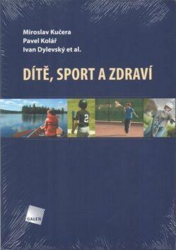 Dítě, sport a zdraví - Kolektiv
